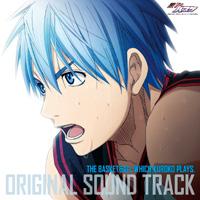 「黒子のバスケ」ORIGINAL SOUND TRACK